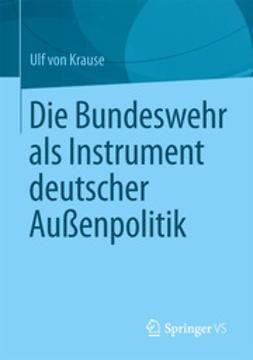 Krause, Ulf - Die Bundeswehr als Instrument deutscher Außenpolitik, ebook