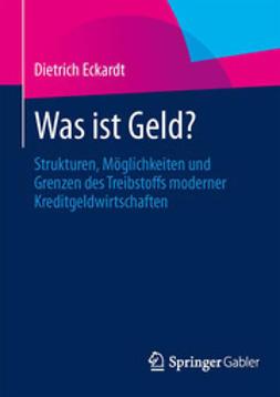 Eckardt, Dietrich - Was ist Geld?, ebook