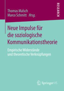 Malsch, Thomas - Neue Impulse für die soziologische Kommunikationstheorie, ebook