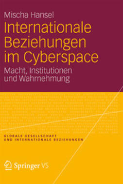 Hansel, Mischa - Internationale Beziehungen im Cyberspace, ebook