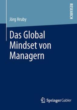 Hruby, Jörg - Das Global Mindset von Managern, ebook