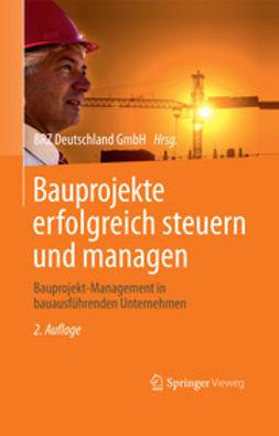 Hannewald, Jens - Bauprojekte erfolgreich steuern und managen, ebook