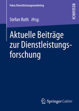 Roth, Stefan - Aktuelle Beiträge zur Dienstleistungsforschung, ebook