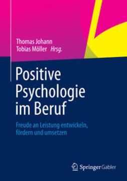 Johann, Thomas - Positive Psychologie im Beruf, ebook