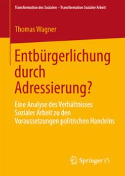 Wagner, Thomas - Entbürgerlichung durch Adressierung?, e-bok