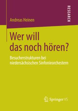 Heinen, Andreas - Wer will das noch hören?, ebook