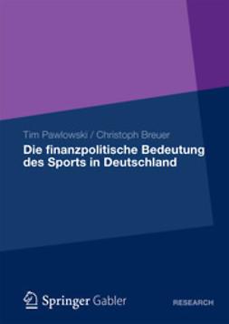 Pawlowski, Tim - Die finanzpolitische Bedeutung des Sports in Deutschland, ebook