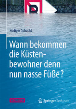 Schacht, Rüdiger - Wann bekommen die Küstenbewohner denn nun nasse Füße?, ebook