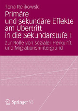 Relikowski, Ilona - Primäre und sekundäre Effekte am Übertritt in die Sekundarstufe I, ebook
