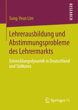 Lim, Sung-Yeun - Lehrerausbildung und Abstimmungsprobleme des Lehrermarkts, ebook