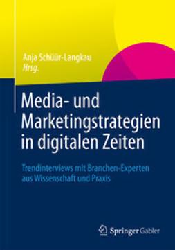 Schüür-Langkau, Anja - Media- und Marketingstrategien in digitalen Zeiten, ebook