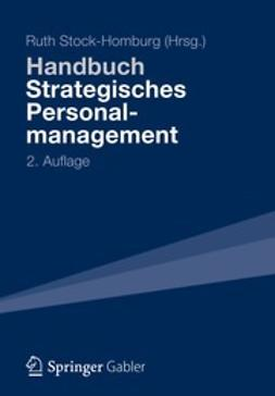 Stock-Homburg, Ruth - Handbuch Strategisches Personalmanagement, ebook