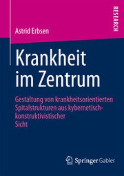 Erbsen, Astrid - Krankheit im Zentrum, ebook