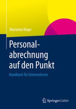 Kiepe, Marianne - Personalabrechnung auf den Punkt, ebook