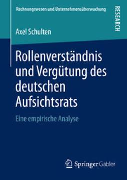 Schulten, Axel - Rollenverständnis und Vergütung des deutschen Aufsichtsrats, ebook