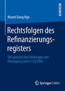 Ngo, Khanh Dang - Rechtsfolgen des Refinanzierungsregisters, e-kirja