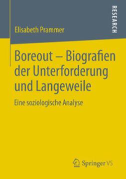 Prammer, Elisabeth - Boreout - Biografien der Unterforderung und Langeweile, ebook