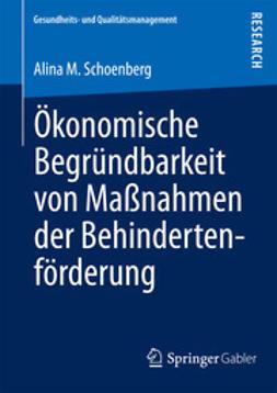 Schoenberg, Alina M. - Ökonomische Begründbarkeit von Maßnahmen der Behindertenförderung, ebook