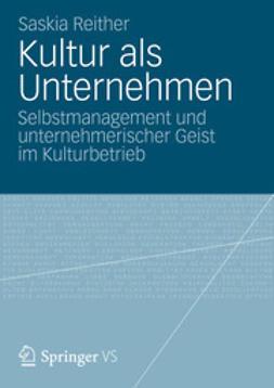 Reither, Saskia - Kultur als Unternehmen, ebook