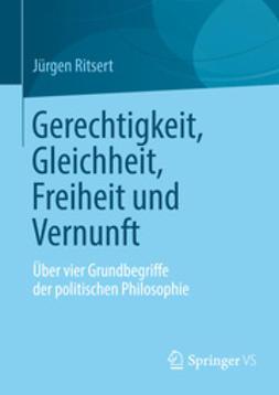 Ritsert, Jürgen - Gerechtigkeit, Gleichheit, Freiheit und Vernunft, ebook