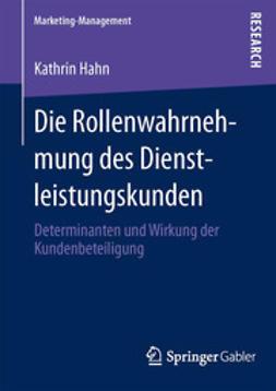 Hahn, Kathrin - Die Rollenwahrnehmung des Dienstleistungskunden, ebook