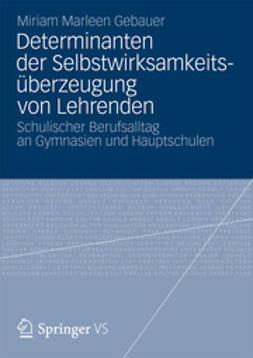 Gebauer, Miriam Marleen - Determinanten der Selbstwirksamkeitsüberzeugung von Lehrenden, ebook