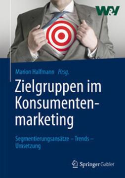 Halfmann, Marion - Zielgruppen im Konsumentenmarketing, ebook