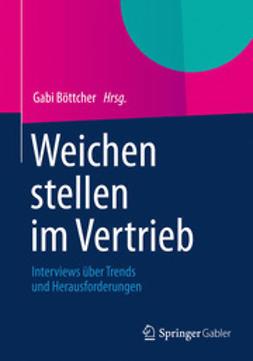 Böttcher, Gabi - Weichen stellen im Vertrieb, ebook