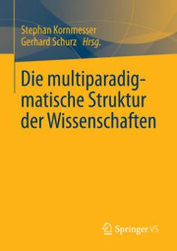 Kornmesser, Stephan - Die multiparadigmatische Struktur der Wissenschaften, ebook
