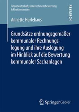 Hurlebaus, Annette - Grundsätze ordnungsgemäßer kommunaler Rechnungslegung und ihre Auslegung im Hinblick auf die Bewertung kommunaler Sachanlagen, ebook