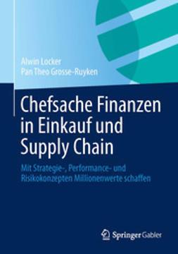 Locker, Alwin - Chefsache Finanzen in Einkauf und Supply Chain, ebook