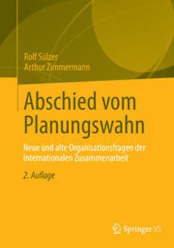 Sülzer, Rolf - Abschied vom Planungswahn, ebook