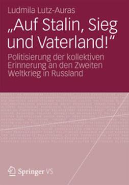 """Lutz-Auras, Ludmila - """"Auf Stalin, Sieg und Vaterland!"""", ebook"""