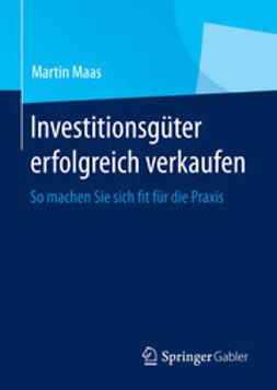 Maas, Martin - Investitionsgüter erfolgreich verkaufen, ebook
