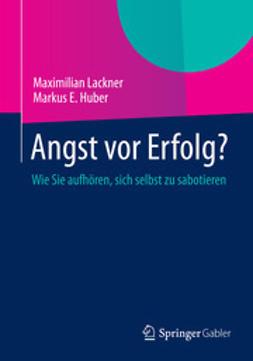 Lackner, Maximilian - Angst vor Erfolg?, ebook