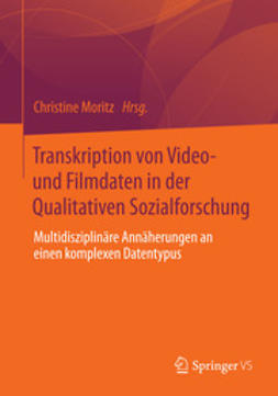 Moritz, Christine - Transkription von Video- und Filmdaten in der Qualitativen Sozialforschung, ebook