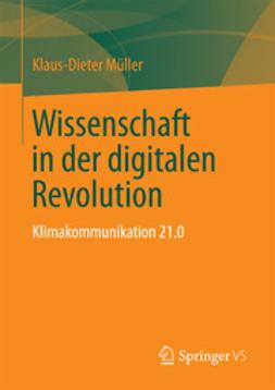 Müller, Klaus-Dieter - Wissenschaft in der digitalen Revolution, ebook