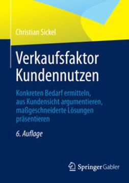 Sickel, Christian - Verkaufsfaktor Kundennutzen, ebook