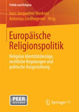 Werkner, Ines-Jacqueline - Europäische Religionspolitik, ebook