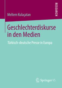 Kulaçatan, Meltem - Geschlechterdiskurse in den Medien, ebook
