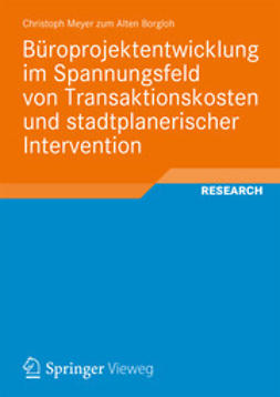 Borgloh, Christoph Meyer zum Alten - Büroprojektentwicklung im Spannungsfeld von Transaktionskosten und stadtplanerischer Intervention, ebook