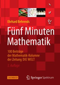Behrends, Ehrhard - Fünf Minuten Mathematik, ebook