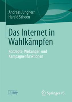 Jungherr, Andreas - Das Internet in Wahlkämpfen, e-kirja