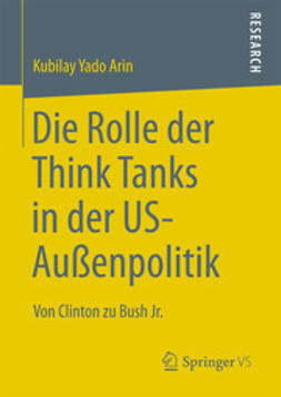 Arin, Kubilay Yado - Die Rolle der Think Tanks in der US-Außenpolitik, ebook