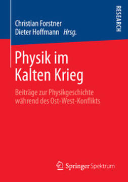 Forstner, Christian - Physik im Kalten Krieg, ebook