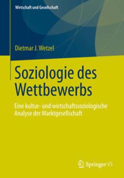 Wetzel, Dietmar J. - Soziologie des Wettbewerbs, ebook