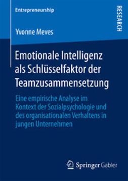 Meves, Yvonne - Emotionale Intelligenz als Schlüsselfaktor der Teamzusammensetzung, ebook