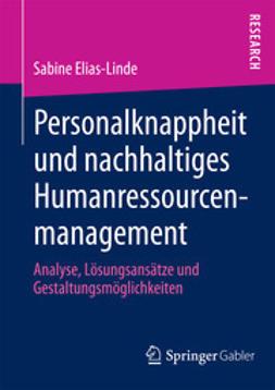Elias-Linde, Sabine - Personalknappheit und nachhaltiges Humanressourcenmanagement, ebook