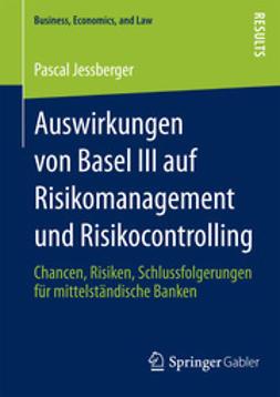 Jessberger, Pascal - Auswirkungen von Basel III auf Risikomanagement und Risikocontrolling, ebook
