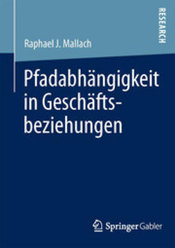 Mallach, Raphael J. - Pfadabhängigkeit in Geschäftsbeziehungen, ebook